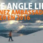 Live a Wide Angle Life : devenez ambassadeur pour Eider en 2016